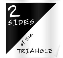Two Sides Of The Triangle Poster