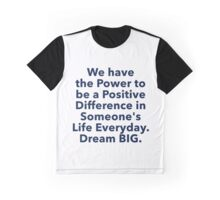 """""""Positive Difference"""" Dream BIG Design Graphic T-Shirt"""