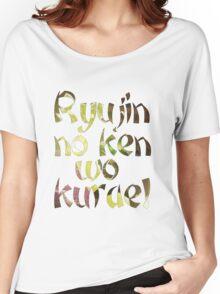 Ryujin no ken wo kurae! - Genji Ulti Women's Relaxed Fit T-Shirt
