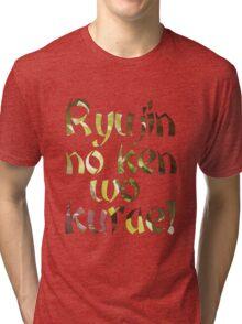 Ryujin no ken wo kurae! - Genji Ulti Tri-blend T-Shirt