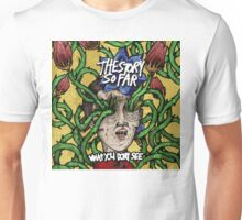 What You Don't See Unisex T-Shirt