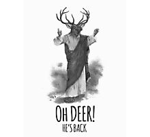 Oh deer! He's back Photographic Print