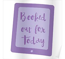 booked out for today (e-reader) Poster