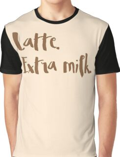 latte. extra milk (COFFEE ORDER) Graphic T-Shirt
