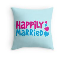 Happily married! Throw Pillow