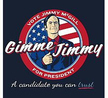 Better Elect Jimmy (Version 1) Photographic Print