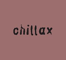 Chillax by stu-fly