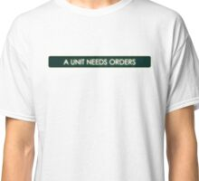 "Civilization 5 ""A Unit Needs Orders"" Classic T-Shirt"