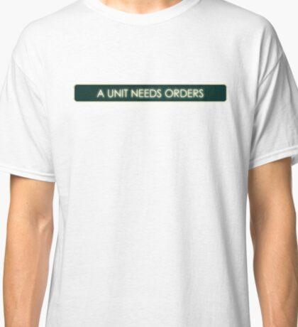 "Civilization 5 ""A Unit Needs Orders"" Classic T-Shirt"