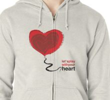 Play with your heart Zipped Hoodie