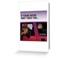 young metro Greeting Card