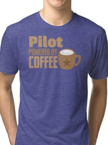 pilot powered by coffee Tri-blend T-Shirt