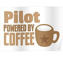 pilot powered by coffee Poster
