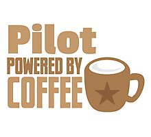pilot powered by coffee Photographic Print