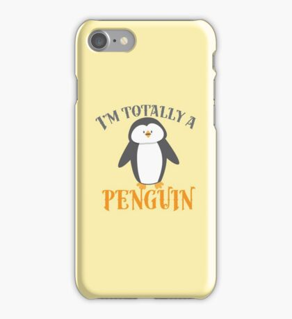 I'm totally a penguin iPhone Case/Skin