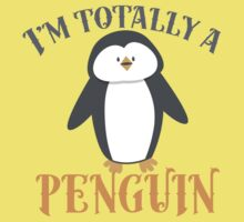 I'm totally a penguin Baby Tee