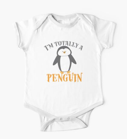 I'm totally a penguin One Piece - Short Sleeve