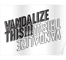 Vandalize This!!!  Poster
