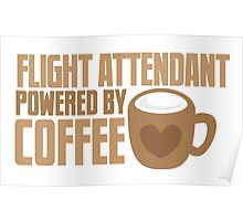 flight attendant powered by coffee Poster