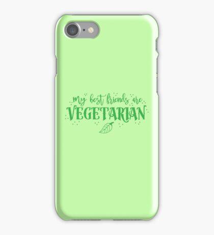 My best friends are Vegetarian iPhone Case/Skin
