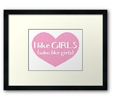 I like GIRLS who like girls Framed Print