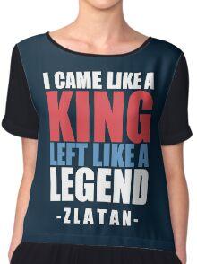 I came Like A king , left like a legend - Zlatan Women's Chiffon Top