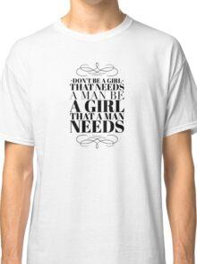 Be a girl Classic T-Shirt