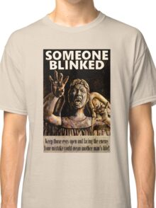SOMEONE BLINKED Classic T-Shirt
