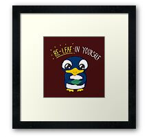Believe In Yourself Motivational Penguin Framed Print