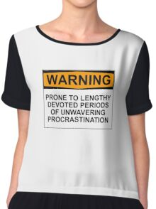 WARNING: PRONE TO LENGHTY DEVOTED PERIODS OF UNWAVERING PROCRASTINATION Chiffon Top
