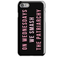 On Wednesdays We Smash The Patriarchy iPhone Case/Skin
