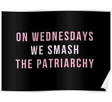 On Wednesdays We Smash The Patriarchy Poster