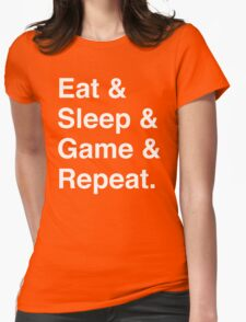 Eat & Sleep & Game & Repeat. Womens Fitted T-Shirt