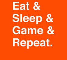 Eat & Sleep & Game & Repeat. Unisex T-Shirt
