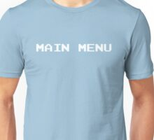 MAIN MENU Unisex T-Shirt