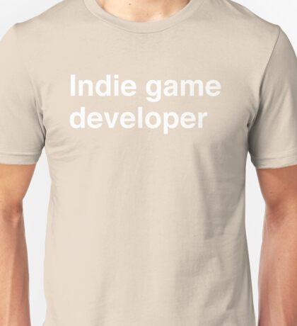 Indie game developer Unisex T-Shirt