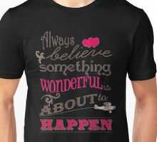wonderfull quotes Unisex T-Shirt