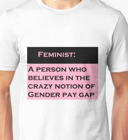 What a Feminist really is Unisex T-Shirt