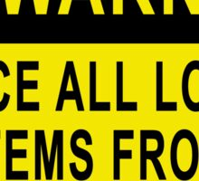 Warning - Place All Loose Items From Your Pockets Sticker