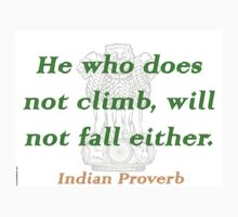 He Who Does Not Climb - Indian Proverb Kids Tee