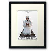 Prey for Life Framed Print