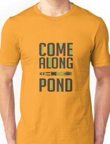 Come Along, Pond! Unisex T-Shirt