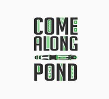 Come Along, Pond! Unisex T-Shirt