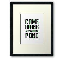 Come Along, Pond! Framed Print