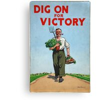 Dig on for Victory Canvas Print