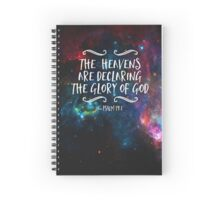 The heavens Are Declaring The Glory Of God Spiral Notebook