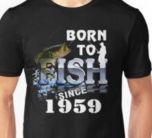 Born To Fish Since 1959 Unisex T-Shirt