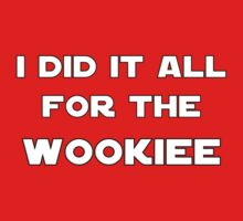 I Did It All For The Wookiee One Piece - Short Sleeve