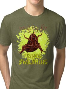 one day my roach prince will come Tri-blend T-Shirt