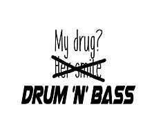 DnB is my drug. Photographic Print